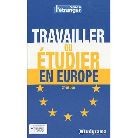 travailler-ou-etudier-en-europe-3e-edition
